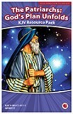 The Patriarchs: God's Plan Unfolds Resource Pack KJV