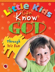 Little Kids Can Know God through His Son - Text