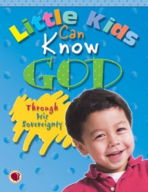 Little Kids Can Know God through His Sovereignty - Text