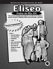 Eliseo Profeta del dios texto (Elisha: Prophet of the Faithful God - Text)