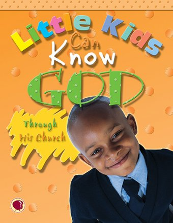 Little Kids Can Know God through His Church - Text