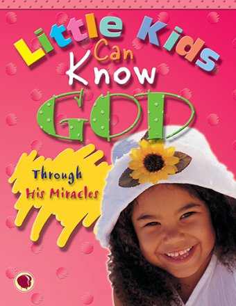 Little Kids Can Know God through His Miracles - Text