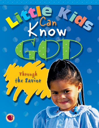 Little Kids Can Know God through the Savior - Text